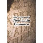 Allen and Greenough's New Latin Grammar by J.H. Allen