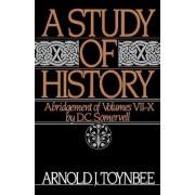 A Study of History: Abridgement of Volumes VII-X Volume II by Arnold Joseph Toynbee