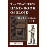 The Teacher's Hand-Book of Slojd by Otto Salomon