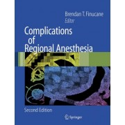 Complications of Regional Anesthesia by Brendan T. Finucane