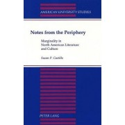 Notes from the Periphery by Susan P Castillo