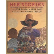 Her Stories: African American Folktales, Fairy Tales, and True Tales by Virginia Hamilton