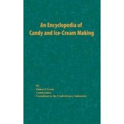 An Encyclopedia of Candy and Ice-Cream Making by Simon I Leon