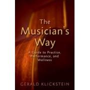 The Musician's Way by Gerald Klickstein