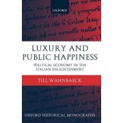 Luxury and Public Happiness by Till Wahnbaeck