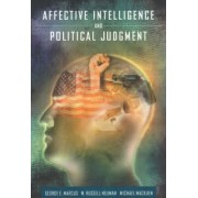 Affective Intelligence and Political Judgement by George Marcus