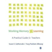 Working Memory and Learning by Susan E. Gathercole