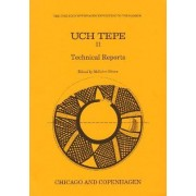 Uch Tepe II: Technical Reports by Gibson McGuire