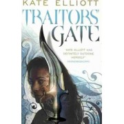 Traitors' Gate by Kate Elliott
