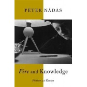 Fire and Knowledge by Peter Nadas