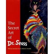 The Secret Art of Dr Seuss by T. Geisel