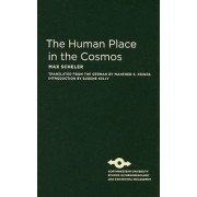 The Human Place in the Cosmos by Max Scheler