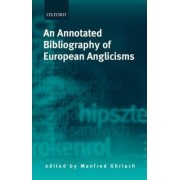 An Annotated Bibliography of European Anglicisms by Manfred G