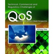Technical, Commercial and Regulatory Challenges of QoS by XiPeng Xiao