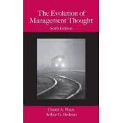 Evolution of Management Thought 6E by Daniel A. Wren