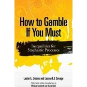 How to Gamble If You Must by Lester E. Dubins