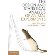 The Design and Statistical Analysis of Animal Experiments by Simon T. Bate