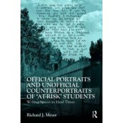 Official Portraits and Unofficial Counterportraits of at Risk Students by Richard J. Meyer