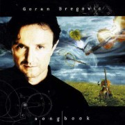 Goran Bregovic - Songbook (0731456482927) (1 CD)