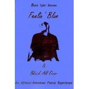 Feelin' Blue & Black All Over by Brett Tyler Bonner