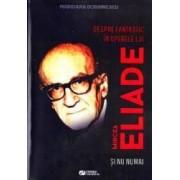 Despre fantastic in opera lui Mircea Eliade si nu numai - Marioara Dobrinescu