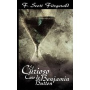 El Curioso Caso de Benjamin Button / The Curious Case of Benjamin Button by F Scott Fitzgerald