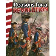 Reasons for a Revolution (America's Early Years)
