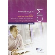 CIM Certificate (Stage 1) Paper 2 Marketing Environment: Study Text by BPP