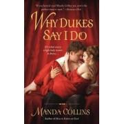 Why Dukes Say I Do by Manda Collins