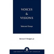 Voices and Visions by Jr. Bernard F. Rodgers