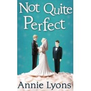 Not Quite Perfect by Annie Lyons