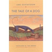 The Tale of a Dog: Novel by Tom Geddes