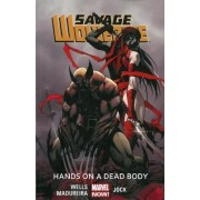 Savage Wolverine Volume 2: Hands On A Dead Body (marvel Now) by Zeb Wells