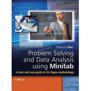 Problem Solving and Data Analysis Using Minitab by Rehman M. Khan