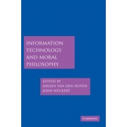 Information Technology and Moral Philosophy by Jeroen Van Den Hoven