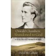 Abandoned to God by David McCasland