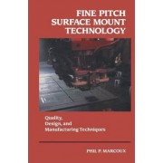 Fine Pitch Surface Mount Technology by Phil Marcoux