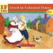 If You Lived in Colonial Times by Ann McGovern