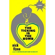 The Ticking Is the Bomb by Nick Flynn
