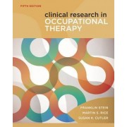 Clinical Research in Occupational Therapy by Martin Rice