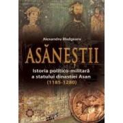 Asanestii. Istoria politico-militara a statului dinastiei Asan- Alexandru Madgearu