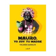 Quiralte Yolanda Mauro Yo Soy Tu Madre (ebook)