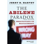 The Abilene Paradox and Other Meditations on Management by Jerry B. Harvey