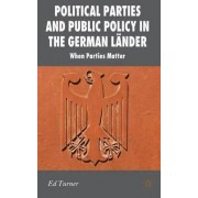Political Parties and Public Policy in the German Lander by Ed Turner
