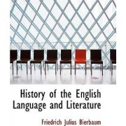 History of the English Language and Literature by Friedrich Julius Bierbaum