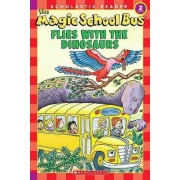 The Magic School Bus Flies with the Dinosaurs by Anne Capeci