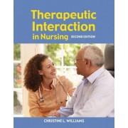 Therapeutic Interaction in Nursing by Christine L. Williams