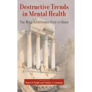 Destructive Trends in Mental Health by Rogers H. Wright
