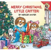 Little Critter: Merry Christmas, Little Critter! by Mercer Mayer