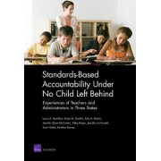 Standards-based Accountability Under No Child Left Behind by Laura S. Hamilton